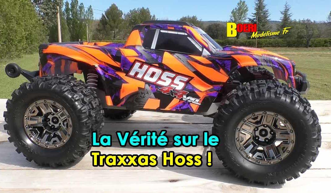 La Verite sur le Traxxas Hoss